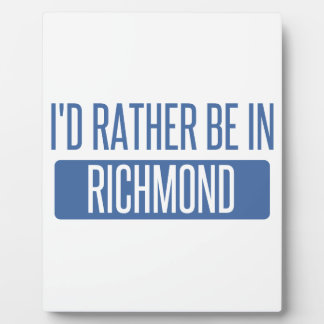 I'd rather be in Richmond VA Plaque