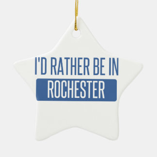 I'd rather be in Rochester NY Ceramic Ornament