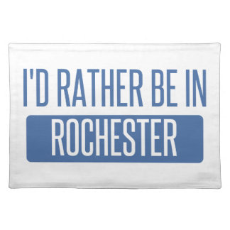 I'd rather be in Rochester NY Placemat