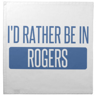 I'd rather be in Rogers Napkin