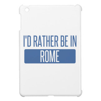 I'd rather be in Rome Case For The iPad Mini