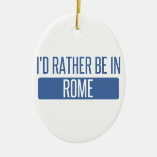 I'd rather be in Rome Ceramic Oval Decoration