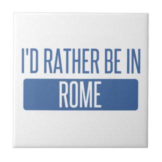 I'd rather be in Rome Ceramic Tile