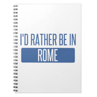 I'd rather be in Rome Notebooks