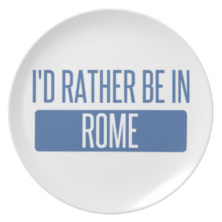 I'd rather be in Rome Plate