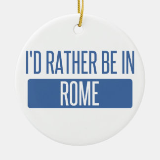 I'd rather be in Rome Round Ceramic Decoration