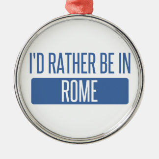 I'd rather be in Rome Silver-Colored Round Decoration