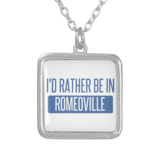 I'd rather be in Romeoville Silver Plated Necklace