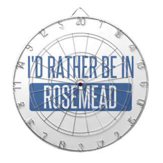I'd rather be in Rosemead Dartboard