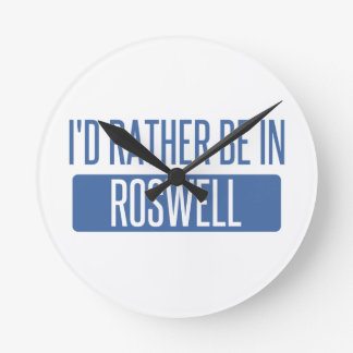 I'd rather be in Roswell GA Round Clock