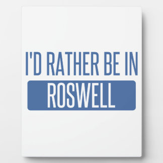 I'd rather be in Roswell NM Plaque
