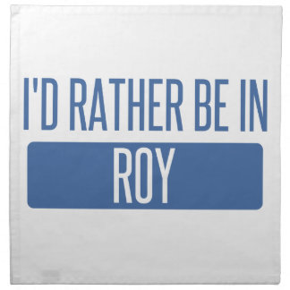 I'd rather be in Roy Napkin
