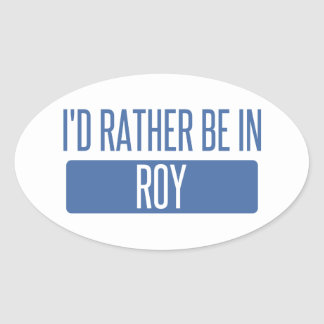 I'd rather be in Roy Oval Sticker