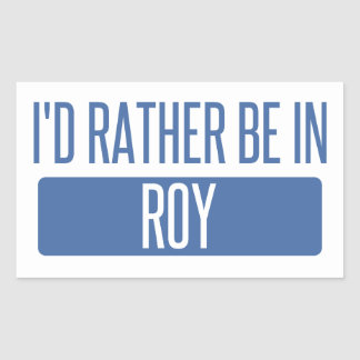 I'd rather be in Roy Rectangular Sticker
