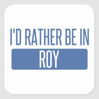 I'd rather be in Roy Square Sticker