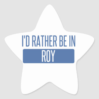 I'd rather be in Roy Star Sticker