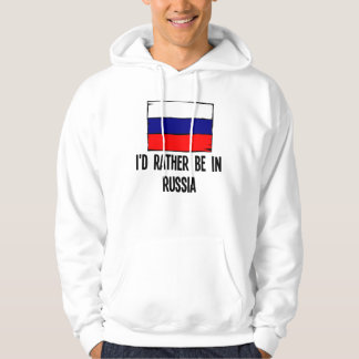 I'd Rather Be In Russia Hoodie