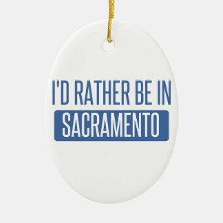 I'd rather be in Sacramento Ceramic Ornament
