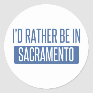 I'd rather be in Sacramento Classic Round Sticker
