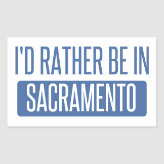 I'd rather be in Sacramento Rectangular Sticker