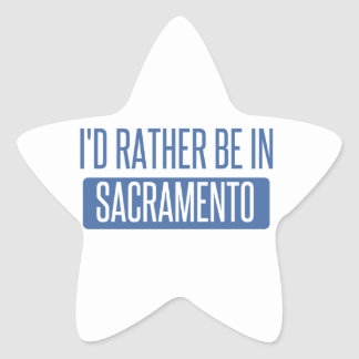 I'd rather be in Sacramento Star Sticker