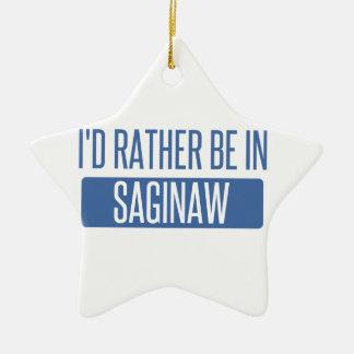 I'd rather be in Saginaw Ceramic Ornament