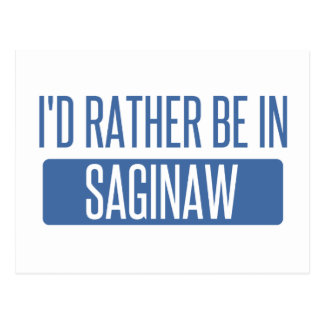 I'd rather be in Saginaw Postcard