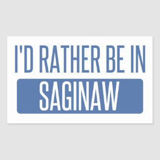 I'd rather be in Saginaw Rectangular Sticker