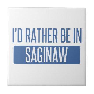 I'd rather be in Saginaw Tile