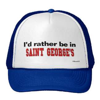 I'd Rather Be In Saint George's Hat
