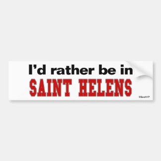 I'd Rather Be In Saint Helens Bumper Sticker