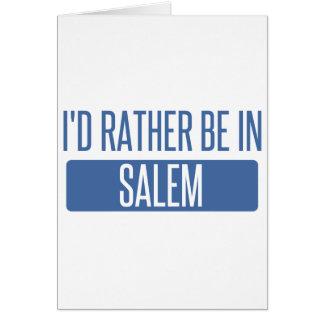 I'd rather be in Salem OR Card