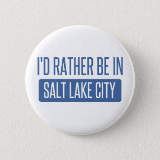 I'd rather be in Salt Lake City 6 Cm Round Badge