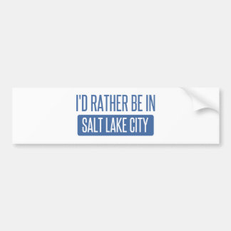 I'd rather be in Salt Lake City Bumper Sticker