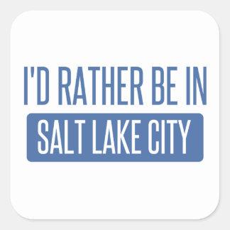 I'd rather be in Salt Lake City Square Sticker