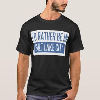 I'd rather be in Salt Lake City T-Shirt