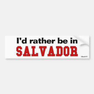 I'd Rather Be In Salvador Bumper Sticker