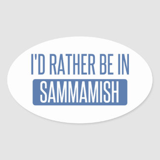 I'd rather be in Sammamish Oval Sticker