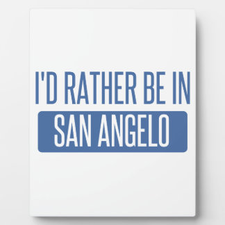 I'd rather be in San Angelo Plaque