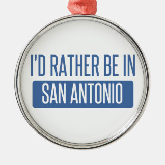 I'd rather be in San Antonio Silver-Colored Round Decoration