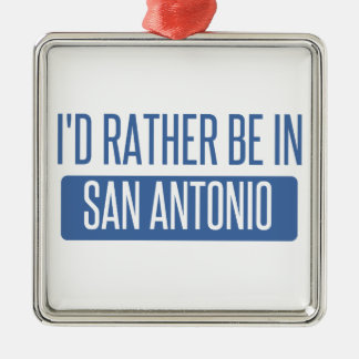 I'd rather be in San Antonio Silver-Colored Square Decoration