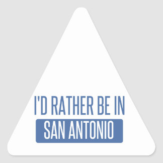 I'd rather be in San Antonio Triangle Sticker