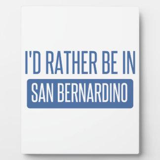 I'd rather be in San Bernardino Plaque