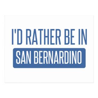 I'd rather be in San Bernardino Postcard