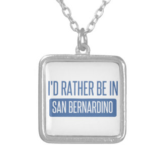 I'd rather be in San Bernardino Silver Plated Necklace