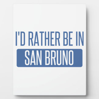 I'd rather be in San Bruno Plaque