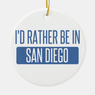 I'd rather be in San Diego Ceramic Ornament