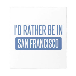 I'd rather be in San Francisco Notepad
