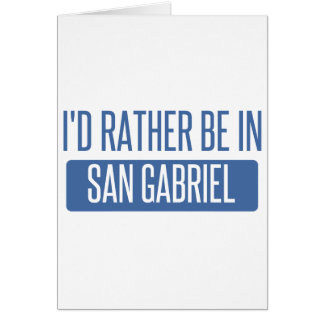 I'd rather be in San Gabriel Card