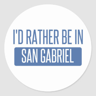I'd rather be in San Gabriel Classic Round Sticker